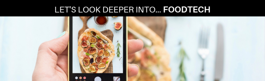 Let's look deeper into.... Foodtech